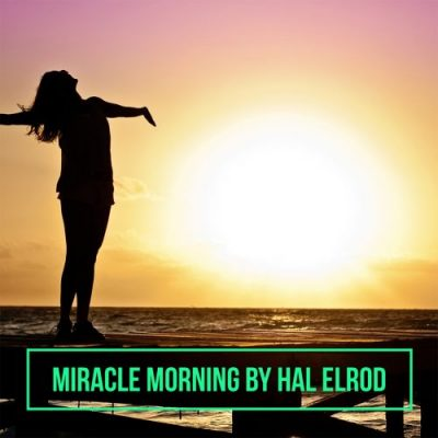 Book Recommendation: Miracle Morning by Hal Elrod