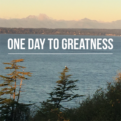 One Day to Greatness